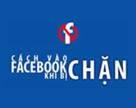 Cách vào facebook khi bị chặn mới nhất