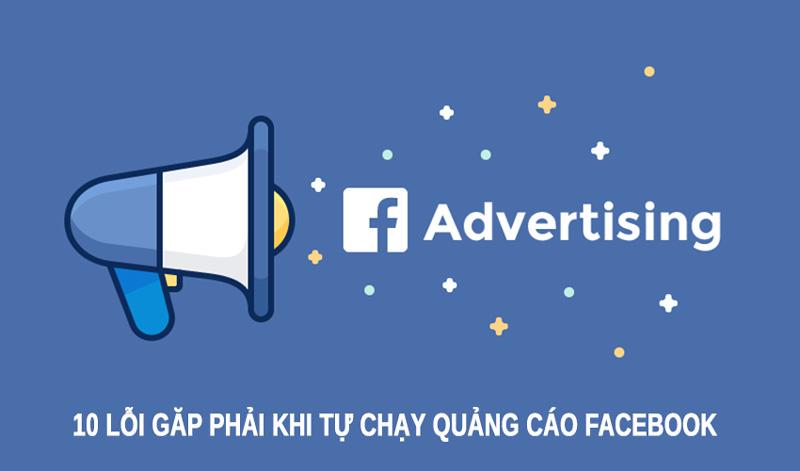 10 sai lầm mắc phải khi tự chạy quảng cáo facebook