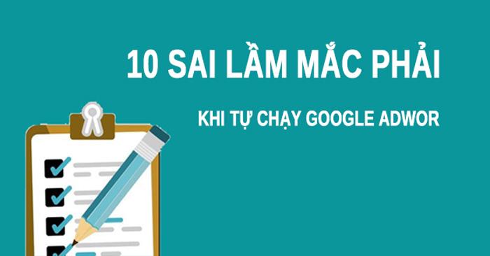 10 sai lầm măc phải khi tự chạy google adwords